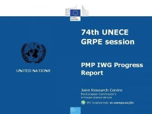 74 th UNECE GRPE session UNITED NATIONS PMP