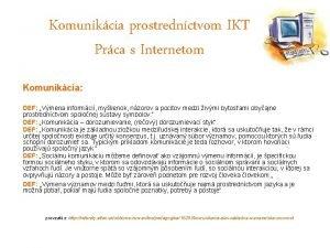 Komunikcia prostrednctvom IKT Prca s Internetom Komunikcia DEF