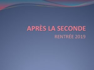 APRS LA SECONDE RENTRE 2019 Aprs la seconde