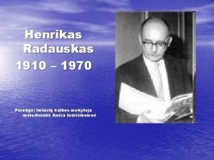 Henrikas Radauskas 1910 1970 Pareng lietuvi kalbos mokytoja