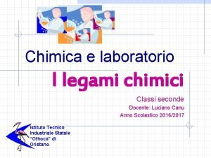 Chimica e laboratorio I legami chimici Classi seconde