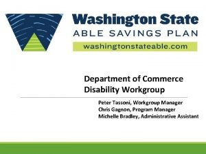Department of Commerce Disability Workgroup Peter Tassoni Workgroup