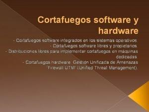 Cortafuegos software y hardware Cortafuegos software integrados en