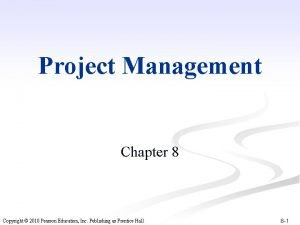 Project Management Chapter 8 Copyright 2010 Pearson Education