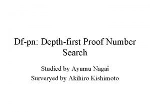 Dfpn Depthfirst Proof Number Search Studied by Ayumu