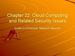 Chapter 22 Cloud Computing and Related Security Issues