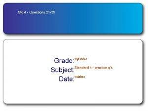 Std 4 Questions 21 39 grade Grade Standard