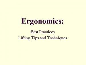 Ergonomics Best Practices Lifting Tips and Techniques Ergonomics
