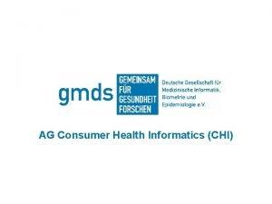 AG Consumer Health Informatics CHI Consumer Health Informatics