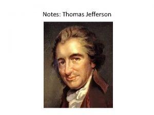 Notes Thomas Jefferson Thomas Jefferson 1743 1826 Seems