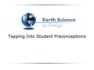 Tapping Into Student Preconceptions Tapping into Student Preconceptions