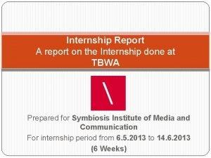 Internship Report A report on the Internship done