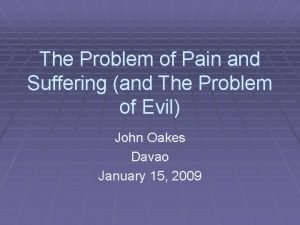 The Problem of Pain and Suffering and The
