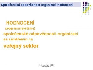 Spoleensk odpovdnost organizachodnocen HODNOCEN program systm spoleensk odpovdnosti