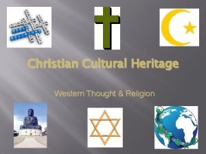 Christian Cultural Heritage Western Thought Religion Western Thought