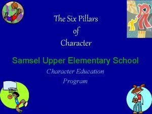 The Six Pillars of Character Samsel Upper Elementary