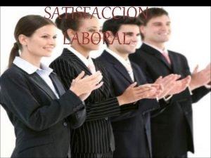 SATISFACCION LABORAL BUEN F U N C I