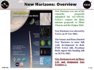 New Horizons Overview New Horizons was one of