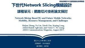 5 G Network Slicing Network Slicing Based 5