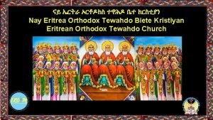 Nay Eritrea Orthodox Tewahdo Biete Kristiyan Eritrean Orthodox