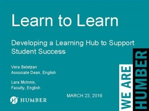 Learn to Learn Developing a Learning Hub to