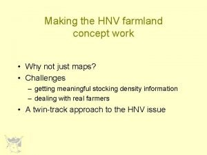 Making the HNV farmland concept work Why not