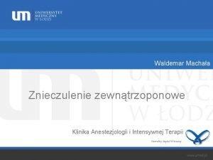 Waldemar Machaa Znieczulenie zewntrzoponowe Klinika Anestezjologii i Intensywnej