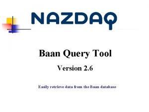 Baan Query Tool Version 2 6 Easily retrieve
