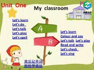 Unit One My classroom Lets learn Lets do