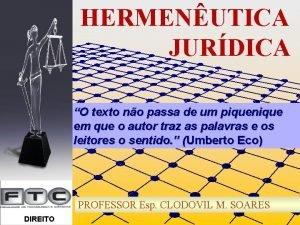 HERMENUTICA JURDICA O texto no passa de um