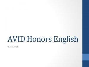 AVID Honors English 2014 2015 AVID What is
