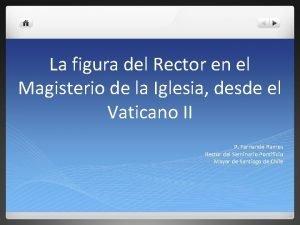 La figura del Rector en el Magisterio de