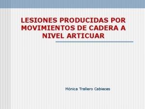 LESIONES PRODUCIDAS POR MOVIMIENTOS DE CADERA A NIVEL