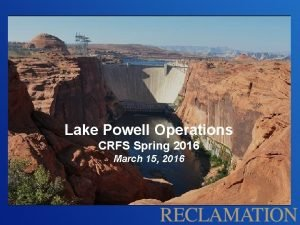 Lake Powell Operations CRFS Spring 2016 March 15