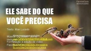 Flavinha Couto MENSAGENS ELE SABE DO QUE VOC