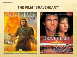 1 THE FILM BRAVEHEART 2 THE PAGES OF