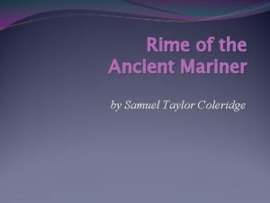 Rime of the Ancient Mariner by Samuel Taylor