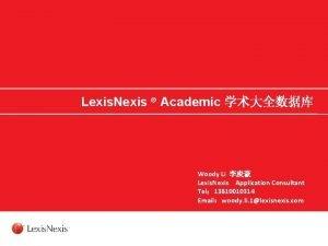 Lexis Nexis Academic Woody Li Lexis Nexis Application