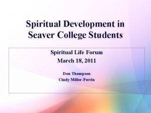 Spiritual Development in Seaver College Students Spiritual Life