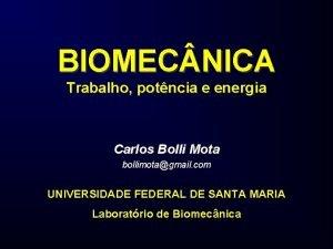 BIOMEC NICA Trabalho potncia e energia Carlos Bolli