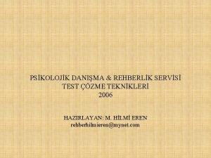 PSKOLOJK DANIMA REHBERLK SERVS TEST ZME TEKNKLER 2006