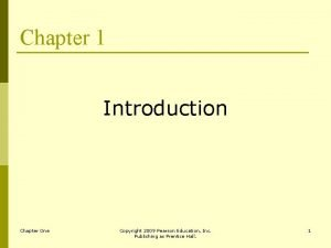 Chapter 1 Introduction Chapter One Copyright 2009 Pearson