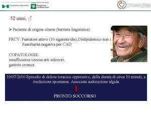 52 anni Paziente di origine cinese barriera linguistica