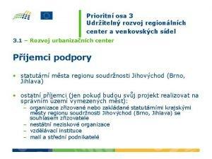 Prioritn osa 3 Udriteln rozvoj regionlnch center a