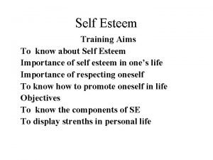 Self Esteem Training Aims To know about Self