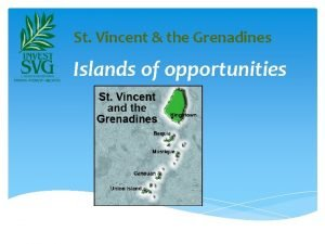 St Vincent the Grenadines Islands of opportunities Argyle