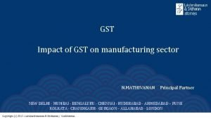 GST Impact of GST on manufacturing sector N
