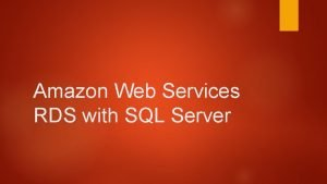 Amazon Web Services RDS with SQL Server Housekeeping