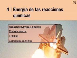 Reaccin qumica y energa Energa interna Entalpa Capacidad