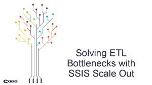 Solving ETL Bottlenecks with SSIS Scale Out 2017